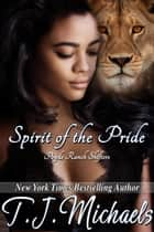 Spirit of the Pride ebook by T.J. Michaels
