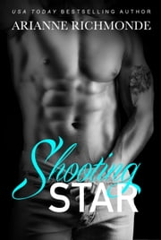 Shooting Star - The Star Trilogy, #1 ebook by Arianne Richmonde