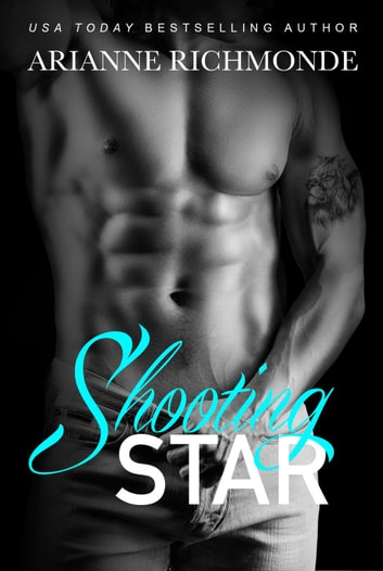 Shooting Star: A Free Bad Boy Romance - The Star Trilogy, #1 ebook by Arianne Richmonde