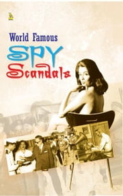World Famous Spy Scandals ebook by Vikas Khatri