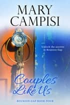 Couples Like Us - A Small Town Family Saga ebook by Mary Campisi