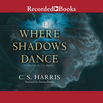 Where Shadows Dance audiobook by C.S. Harris