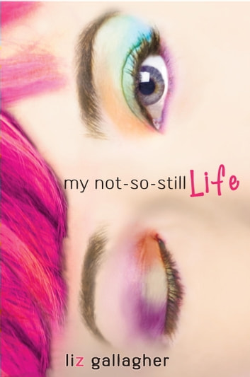 My Not-So-Still Life ebook by Liz Gallagher