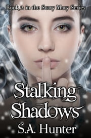 Stalking Shadows ebook by S.A. Hunter