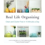 Real Life Organizing - Clean and Clutter-Free in 15 Minutes a Day 有聲書 by Cassandra Aarssen