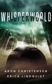 Whisperworld ebook by Erica Lindquist,Aron Christensen