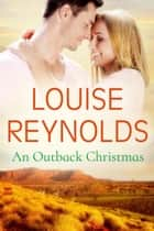 An Outback Christmas 電子書 by Louise Reynolds