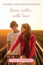 From Willa, With Love ebook by Coleen Murtagh Paratore