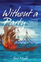 Without a Party ebook by Terri  Mudd