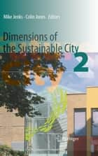 Dimensions of the Sustainable City ebook by Mike Jenks, Colin Jones