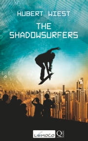 The Shadowsurfers ebook by Hubert Wiest