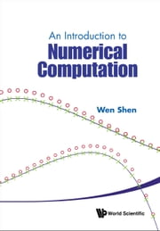 An Introduction to Numerical Computation ebook by Wen Shen