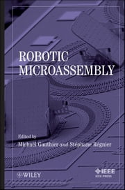 Robotic Micro-Assembly ebook by Michaël Gauthier,Stéphane Régnier