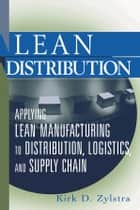Lean Distribution ebook by Kirk D. Zylstra