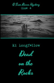 Dead on the Rocks: A Sam Russo Mystery ebook by Ki Longfellow