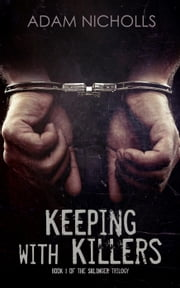 Keeping with Killers - The Salingers, #1 ebook by Adam Nicholls