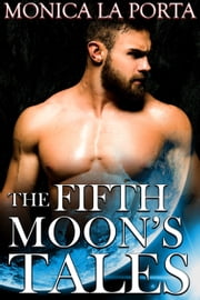 The Fifth Moon's Tales, First Trilogy: Valentine and Mirella ebook by Monica La Porta