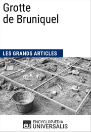 Grotte de Bruniquel - Les Grands Articles d'Universalis ebook by Encyclopaedia Universalis