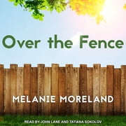 Over the Fence audiobook by Melanie Moreland