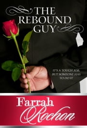 The Rebound Guy ebook by Farrah Rochon