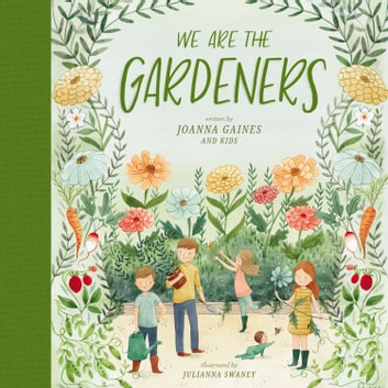 We Are the Gardeners audiobook by Joanna Gaines