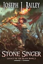 Stone Singer - Word and Deed ebook by Joseph J. Bailey