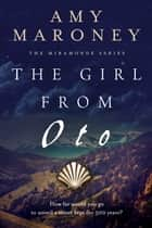 The Girl From Oto ebook by Amy Maroney