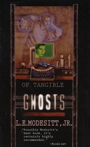 Of Tangible Ghosts ebook by L. E. Modesitt