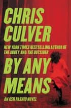 By Any Means ebook by Chris Culver