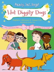 Hot Diggity Dogs ebook by Stephanie Calmenson,Joanna Cole,Heather Ross