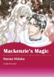 MACKENZIE'S MAGIC (Harlequin Comics) - Harlequin Comics ebook by Nanao Hidaka,Linda Howard