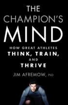 The Champion's Mind ebook by Jim Afremow