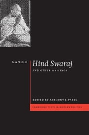 Gandhi: 'Hind Swaraj' and Other Writings ebook by Mohandas Gandhi,Anthony J. Parel
