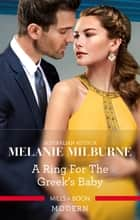 A Ring For The Greek's Baby ebook by Melanie Milburne