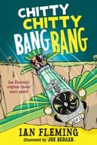 Chitty Chitty Bang Bang - The Magical Car ebook by Ian Fleming, Joe Berger