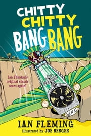 Chitty Chitty Bang Bang - The Magical Car ebook by Ian Fleming,Joe Berger