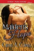 Maiden's Hope ebook by Cheryl A. Cornell