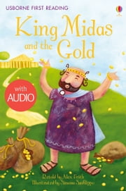 King Midas and the Gold: Usborne First Reading: Level One ebook by Alex Frith