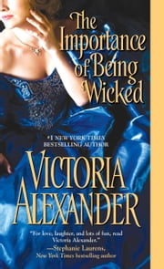 The Importance of Being Wicked ebook by Victoria Alexander