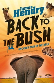 Back to the Bush ebook by James Hendry