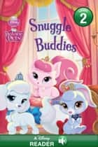 Palace Pets: Snuggle Buddies - A Disney Read-Along (Level 2) ebook by Disney Book Group