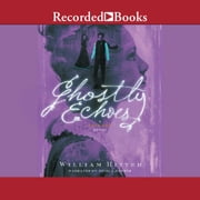 Ghostly Echoes audiobook by William Ritter