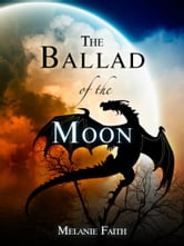 The Ballad of the Moon ebook by M Faith
