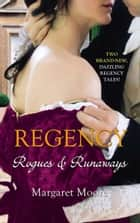 Regency: Rogues and Runaways: A Lover's Kiss / The Viscount's Kiss (Mills & Boon M&B) ebook by Margaret Moore