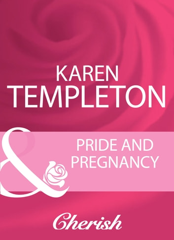 Pride And Pregnancy (Mills & Boon Cherish) ebook by Karen Templeton