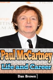 Paul McCartney – Life and Career ebook by Dan Brown