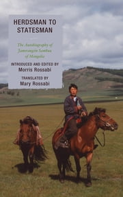 Herdsman to Statesman - The Autobiography of Jamsrangiin Sambuu of Mongolia ebook by Mary Rossabi,Morris Rossabi