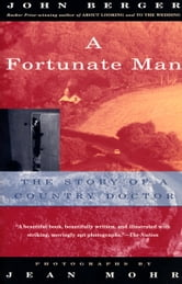 A Fortunate Man - The Story of a Country Doctor ebook by John Berger