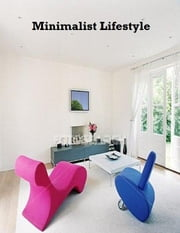 Minimalist Lifestyle ebook by V.T.