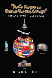 ''Don't Forget the Peanut Butter, George'' - Fun and Funny Times Abroad ebook by Brad Lesher